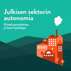 Julkisen sektorin autonomia: kiinteä perusrahoitus ja luova itsenäisyys. Aloite 1/2014.