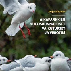 Teppo Eskelinen: Aikapankkien yhteiskunnalliset vaikutukset ja verotus. 2014.