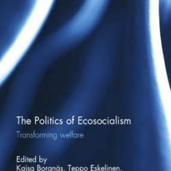The Politics of Ecosocialism