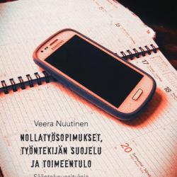 Veera Nuutinen: Nollatyösopimukset, työntekijän suojelu ja toimeentulo. 2015.